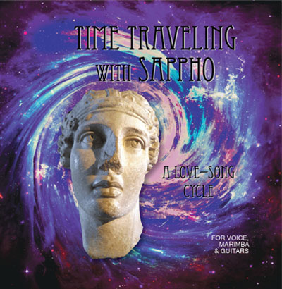 Time Traveling With Sappho: A Love-Song Cycle